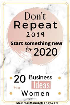 Don't repeat Make 2020 the best by starting a business. 20 Start-ups for women. Let's start fresh! Own Your Own Business, Be Your Own Boss, Starting Your Own Business, Start Up Business, Business Ideas, Best Business For Women, Make Money From Home, How To Make Money, Transaction Coordinator