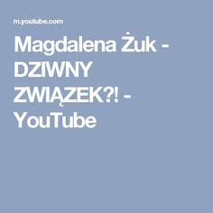 Magdalena Żuk - DZIWNY ZWIĄZEK?! - YouTube