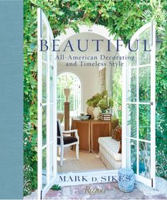 Social Book List - Mark D. Sikes: Chic People, Glamorous Places, Stylish Things
