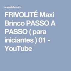 FRIVOLITÉ  Maxi Brinco PASSO A PASSO ( para iniciantes ) 01 - YouTube