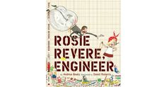 New York Times Bestseller Rosie may seem quiet during the day, but at night she's a brilliant inventor of gizmos and gadgets who dreams of becoming a great engineer. When her great-great-aunt Rose (Rosie the Riveter) comes for a visit and mentions her one Rosie Revere Engineer, Abrams Books, Genius Hour, 10 Picture, Picture Books, Picture Ideas, Girl Empowerment, Cool Gifts For Kids, Baby List