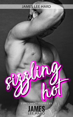Sizzling Hot: an anthology of 5 previously published short stories. 60k words to keep you hot at night.  Amazon US: https://www.amazon.com/dp/B071RNBL2J/ Amazon UK: https://www.amazon.co.uk/dp/B071RNBL2J/ Amazon Canada: https://www.amazon.ca/dp/B071RNBL2J/