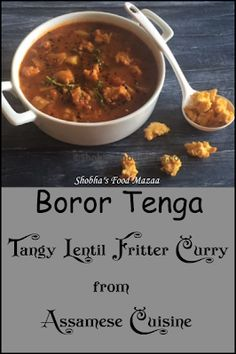 Shobha's Food Mazaa: ASSAMESE BOROR TENGA / TANGY LENTIL FRITTER CURRY Vegetable Seasoning, Fresh Coriander, Tangier, Fritters, International Recipes, The Dish, Lentils, Desi, Connect