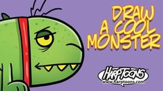 Draw a Cool Monster - Harptoons Purchase Harptoon how to draw books here https://www.shopharptoons.com