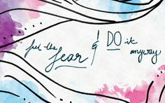 Monday Motivation Quote: Feel The Fear & Do It Anyway  #lornajanespringclean