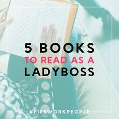 5 Books To Read As A Ladyboss — #fireworkpeople