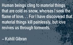 Kahlil Gibran, Poems, Wisdom, Quotes, Quotations, Poetry, Verses, Quote, Shut Up Quotes