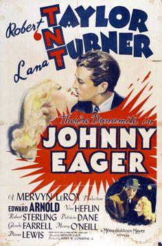 JOHNNY EAGER - Robert Taylor - Lana Turner - Edward Arnold - Van Heflin - Story by James Edward Grant - Directed by Mervyn LeRoy - MGM - Movie Poster.