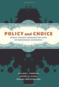 Policy and Choice: Public Finance through the Lens of Behavioral Economics by William J. Congdon http://www.amazon.com/dp/0815704984/ref=cm_sw_r_pi_dp_0w28ub0XX4WET