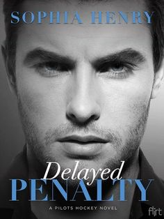 t'irla's talk: Delayed Penalty by Sophia Henry Book 1 of Pilots H...
