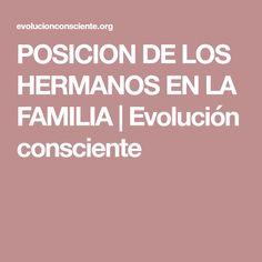 POSICION DE LOS HERMANOS EN LA FAMILIA | Evolución consciente
