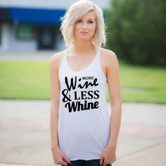 wine shirts,  women's tanks, shirts for women's, women's shirts, funny wine shirts, trendy shirts for women, diy tanks,