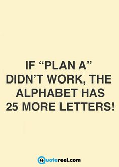 The alphabet has 25 more letters