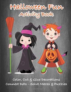 Halloween Fun Activity Book: Color, Cut & Glue Decorations - Connect Dots - Solve Mazes & Puzzles (Learning is Fun & Games) Kawaii Halloween, Halloween Fun, Maze Puzzles, Book Activities, Fun Games, Dots, Amazon, Learning, Decoration