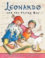Creative Children's Picture Books About Famous Artists Leonardo and the Flying Boy 13 + Childrens Picture Books About Great Artists Art Books For Kids, Childrens Books, Art For Kids, Kid Books, Kid Art, 4 Kids, Class Books, Story Books, Famous Artists
