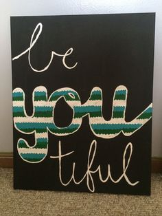 Be 'you' tiful  canvas art quote dorm decor by craftymjean on Etsy