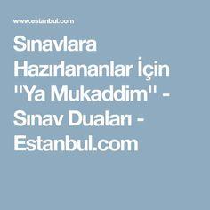 Sınavlara Hazırlananlar İçin ''Ya Mukaddim'' - Sınav Duaları - Estanbul.com