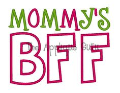 Mommy's BFF  --  Machine Embroidery Design on Etsy, $3.99