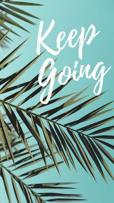 Keep Going -- Positivity Boost iPhone Wallpaper Collection l Beautiful Motivational Inspirational Quotes Positivity Pictures Wallpaper Background Photography Places Hd Wallpaper Quotes, Phone Wallpaper Images, Tumblr Wallpaper, Wallpaper Backgrounds, Aztec Wallpaper, Lock Screen Wallpaper Iphone, Tropical Wallpaper, Iphone Backgrounds, Pink Wallpaper