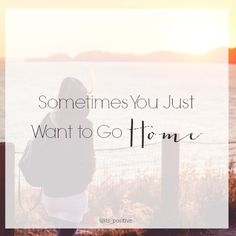 """""""Sometimes You Just Want to Go Home"""" // ItsPositiveLiving.com // #gospel #jesus #heaven #Christianity #christianliving #infertility #faith"""