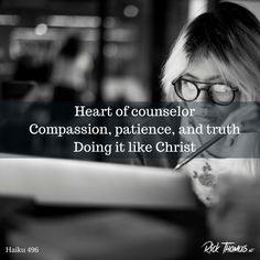 Our counselors are competently trained and they compassionately bring the truth of God to your situation. Haiku, Compassion, Patience, How To Find Out, Believe, Haikou, Faith
