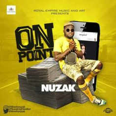 Nuzak – On Point (Prod By Nuzak) download mp3 Royal Empire Music And Art Signee, Nuzak Who's Real Names are Nuhu Zakari Hail From Igalamela Local Govt. Kogi state. Nuzak Is A Young, Aspiring,hardworking and a Talented artiste Willing & Ready to storm the Music Industry real hard this 2018 With Mind Blowing Songs to...