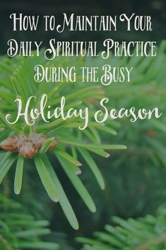 How to Maintain Your Daily Spiritual Practice During the Busy Holiday Season | The Witch of Lupine Hollow