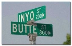 """The 13-year-old in you will be happy to learn that the corner of Inyo and Butte is a real place in Bakersfield, California, and we'll let you make your own jokes about what you'd expect to find located there (aside from the obvious answer, which would be """"a prison"""")."""