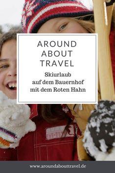 Skiurlaub auf dem Bauernhof - wie das geht? Wir waren mit dem Roten Hahn unterwegs! #skiurlaub #bauernhof Winter Hats, Crochet Hats, Hahn, Travel, Travel Checklist, Vacations, Farmhouse, Drive Way, Red