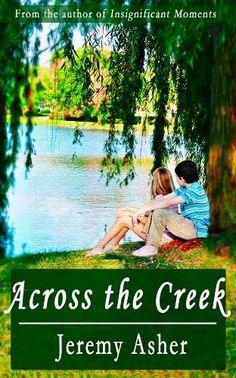 Across the Creek (Jesse & Sarah) by Jeremy Asher  ~~  FREE Contemporary Romance (03/29)!!   =)