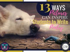 13 Ways Pictures Can Inspire Students to Write Poetry — TeachWriting.org