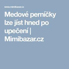 Medové perníčky lze jíst hned po upečení | Mimibazar.cz