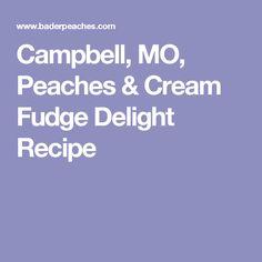 Campbell, MO, Peaches & Cream Fudge Delight Recipe
