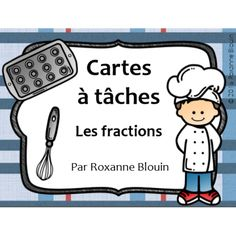 Cartes à tâches : Les fractions Teaching Plan, Teaching Math, Math Blocks, Fraction Activities, French Kids, Class Games, Math Fractions, 3rd Grade Math, Classroom Organization