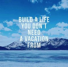Build a life you don't need a vacation from! What a motivating and inspirational phrase! #kyani #kyanilifestyle #kyanifamily #freedom #wealthy #healthy #time #millionaremindset #motivation #determination #success #dreambig #inspirational #instagram #live #experiencemore #enjoylife #likeforlike #joinmyteam #empire #financialfreedom #residualincome #workfromhome #networkmarketing #ican #justdoit #makethechange #explore #opportunity #believe by kyani.independent.distributor