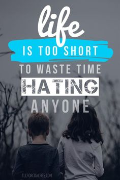 Life is too short to waste time hating anyone. thedailyquotes.com