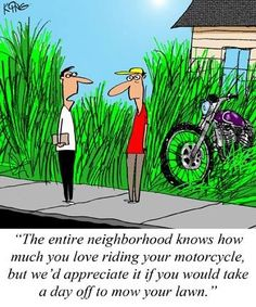 Grass and motorcycle Bike Humor, Biker Quotes, Biker Sayings, Motorcycle Memes, Laugh A Lot, Friday Humor, Biker Chick, Harley Davidson Motorcycles, Day Off