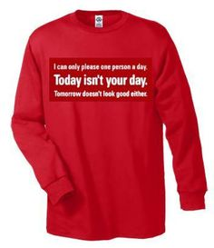 Tshirts:today isnt your day Long sleeved shirts Cool Funny long-sleeved T Shirt graphic design sleeves