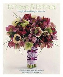 To Have and To Hold Magical Wedding Bouquets