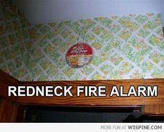 Redneck Fire Alarm (HT: Mr. G)
