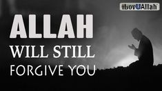 It's OK, ALLAH WILL STILL FORGIVE YOU - YouTube