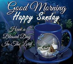 101 Inspirational Blessed Sunday Quotes, Sayings and Images Blessed Sunday Messages, Sunday Wishes, Sunday Greetings, Blessed Quotes, Good Morning Wishes, Blessed Sunday Morning, Sunday Morning Quotes, Have A Blessed Sunday, Happy Sunday Quotes