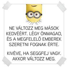 A minyonok üzennek nekünk! / Éva Magazin Minion Humor, Minions, Best Quotes, Life Quotes, Funny Cute, Girl Power, Bff, Haha, Jokes