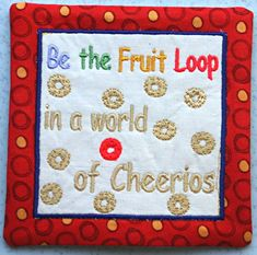 Quotable Mug Rug Be A Fruit Loop Mini by SisEmbroideryDesigns