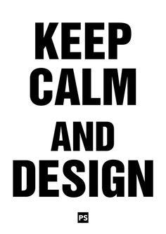 #Keep calm & Design