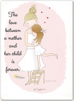 The love between a mother and her child is forever. <3 So many more fantastic motherhood quotes on Joy of Mom! <3 https://www.facebook.com/joyofmom    Illustration courtesy of Rose Hill Designs by Heather Stillufsen  #motherhoodquotes #mothersandchildren #joyofmom