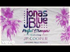 Jonas Blue - Perfect Strangers ft. JP Cooper - YouTube
