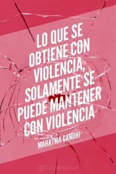 """""""Lo que se obtiene con #Violencia, solamente se puede mantener con violencia"""". #MahatmaGandhi #Citas #Frases @candidman"""