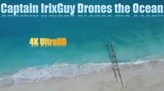 Captain IrixGuy Drones the Ocean