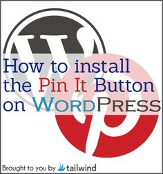 WordPress Pin It Button: Installation Guide button